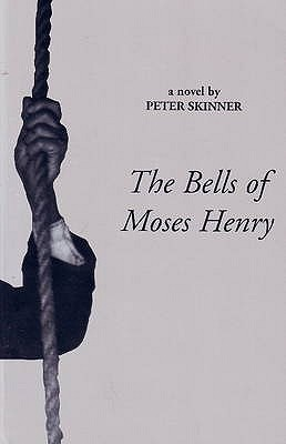 The Bells of Moses Henry, Peter Skinner