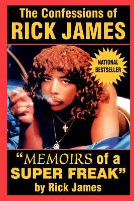 Image for The Confessions of Rick James: Memoirs of a Super Freak