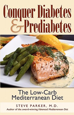 Image for Conquer Diabetes and Prediabetes: The Low-Carb Mediterranean Diet