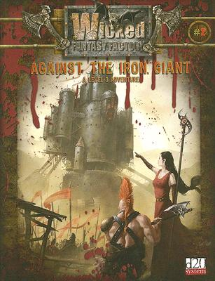 Image for Wicked Fantasy Factory 2: Against the Iron Giant (D20 System)