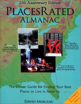 Places Rated Almanac: The Classic Guide for Finding Your Best Places to Live in America, Savageau, David