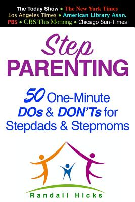 Image for STEP PARENTING: 50 One-Minute DOs and DON'Ts for Stepdads and Stepmoms