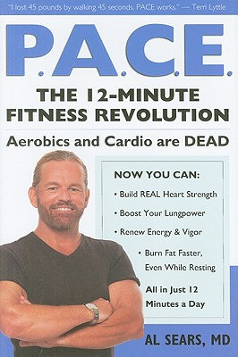 Pace: The 12-Minute Fitness Revolution, Al Sears M.D.