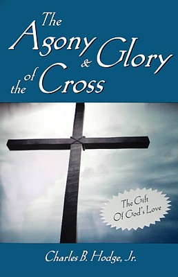 Image for The Agony and Glory of the Cross