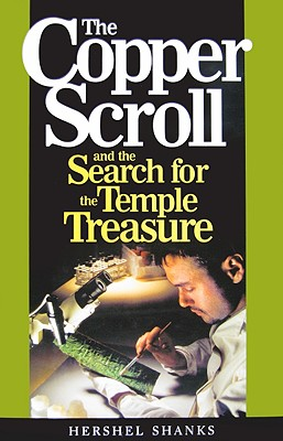Image for The Copper Scroll And The Search For The Temple Treasure (First Edition)