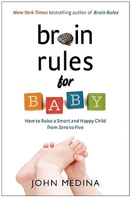 Image for Brain Rules for Baby: How to Raise a Smart and Happy Child from Zero to Five