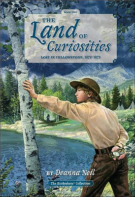 Image for The Land of Curiosities (Book 2)): Lost in Yellowstone, 1872-1873 (The Land of Curiosities: The Ecoseekers Collection)