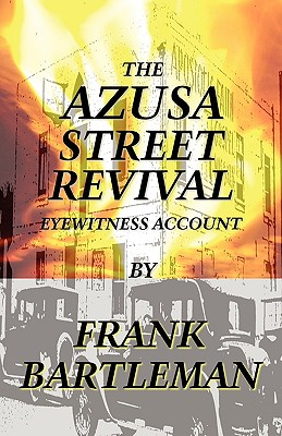 Image for The Azusa Street Revival: An Eyewitness Account