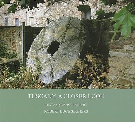 Tuscany, A Closer Look