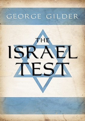 The Israel Test, Gilder, George