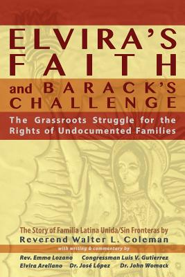 Image for Elvira's Faith and Barack's Challenge: The Grassroots Struggle for the Rights of