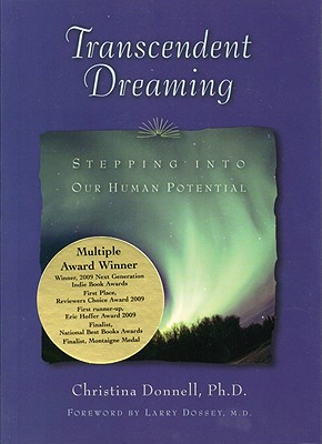 Transcendent Dreaming: Stepping into Our Human Potential, Christina Donnell Ph.D.