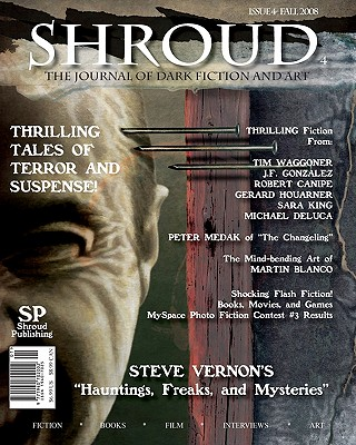 Shroud 4: The Journal Of Dark Fiction And Art, Gonzalez, J. F.; Houarner, Gerard; Waggoner, Tim; Deal, Tim