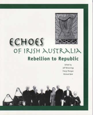 Image for Echoes of Irish Australia: Rebellion to Republic