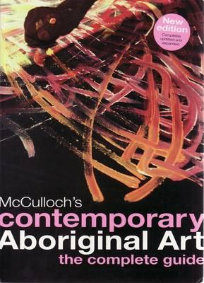 Image for McCulloch's contemporary Aboriginal art: the complete guide