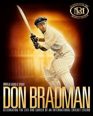 Image for Don Bradman: Celebrating the Life and Career of an International Cricket Legend