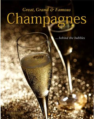 Image for Great, Grand & Famous Champagnes: Behind the Bubbles