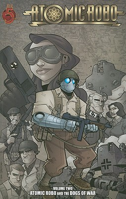 Image for Atomic Robo: Volume Two Atomic Robo and the Dogs of War