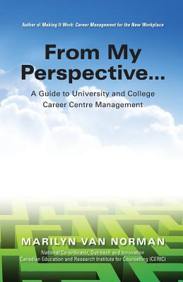 Image for From My Perspective...A Guide to University and College Career Centre Management