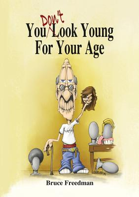 Image for You Don't Look Young For Your Age