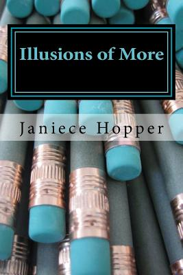 Illusions of More: A Novel, Hopper, Janiece
