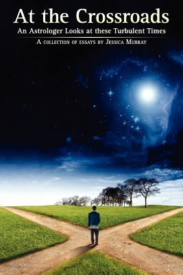Image for At the Crossroads: An Astrologer Looks at these Turbulent Times