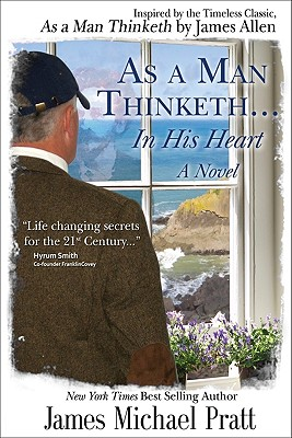 Image for As a Man Thinketh & As a Man Thinketh...In His Heart (2 Complete Books in 1)