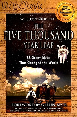 The Five Thousand Year Leap: 30 Year Anniversary Edition with Glenn Beck Foreword, W. Cleon Skousen