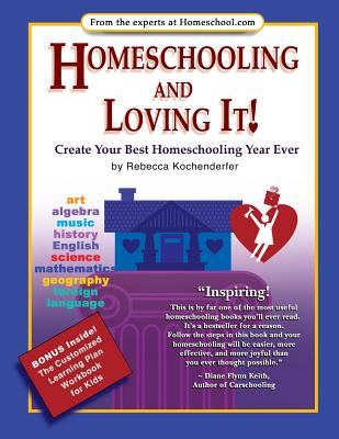 Image for Homeschooling and Loving It!: Create Your Best Homeschooling Year Ever