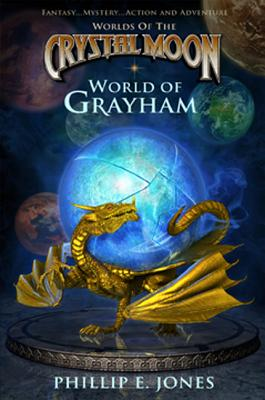World of Grayham (Worlds of the Crystal Moon), Phillip Jones