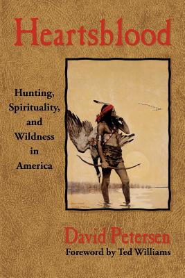 Image for Heartsblood: Hunting, Spirituality, and Wildness in America