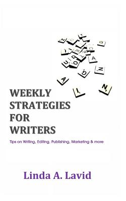 Image for Weekly Strategies for Writers: Tips on Writing, Editing, Publishing, Marketing & more