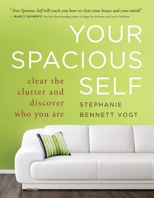 Image for Your Spacious Self: Clear the Clutter and Discover Who You Are