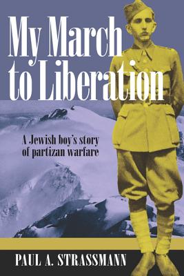 Image for My March to Liberation: A Jewish Boy's Story of Partizan Warfare