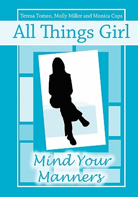 Image for All Things Girl: Mind Your Manners