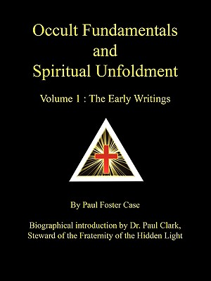 Image for Occult Fundamentals and Spiritual Unfoldment, Vol. 1: The Early Writings