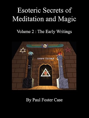 Image for Esoteric Secrets of Meditation and Magic - Volume 2: The Early Writings