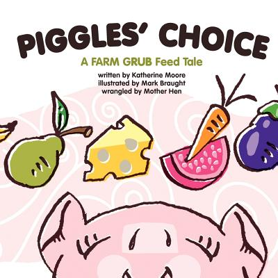 Image for Piggles' Choice: Piggles learns to make good choices.