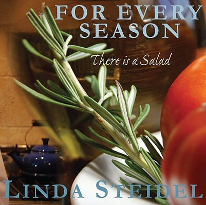 For Every Season: There Is a Salad [Hardcover], Linda Steidel (Author)