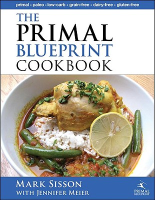 Image for The Primal Blueprint Cookbook: Primal, Low Carb, Paleo, Grain-Free, Dairy-Free and Gluten-Free