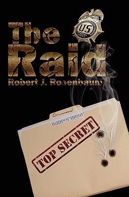 The Raid: More Than a Body Ought to Bear, Rosenbaum, robert J.