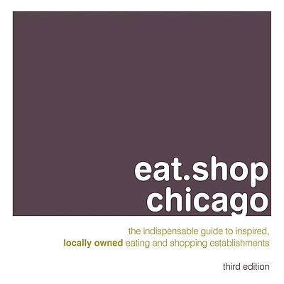 Image for Eat.Shop Chicago, 3rd Edition