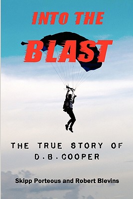Image for Into the Blast: The True Story of D.B. Cooper, Revised Edition