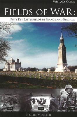 Image for Fields of War: Fifty Key Battlefields in France and Belgium