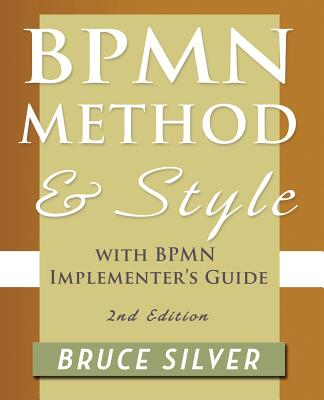 Image for Bpmn Method and Style, 2nd Edition, with Bpmn Implementer's Guide: A Structured Approach for Business Process Modeling and Implementation Using Bpmn 2