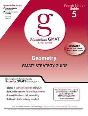 Geometry GMAT Strategy Guide, Guide 5 (Manhattan GMAT Preparation Guides), 4th Edition, Manhattan GMAT (Author)