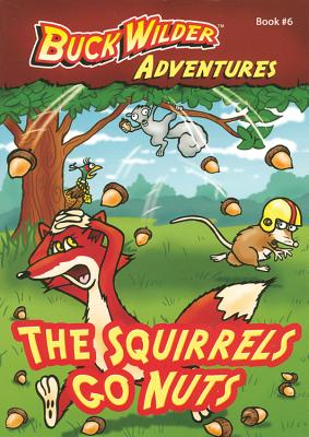 Image for The Squirrels Go Nuts (Buck Wilder Adventures)