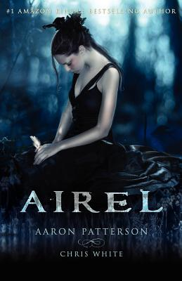 Airel (The Airel Saga, Book 1), Aaron Patterson