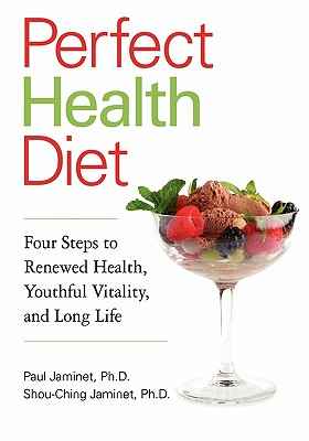 Image for Perfect Health Diet: Four Steps to Renewed Health, Youthful Vitality, and Long Life