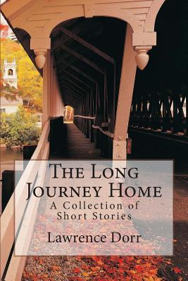 The Long Journey Home, Lawrence Dorr